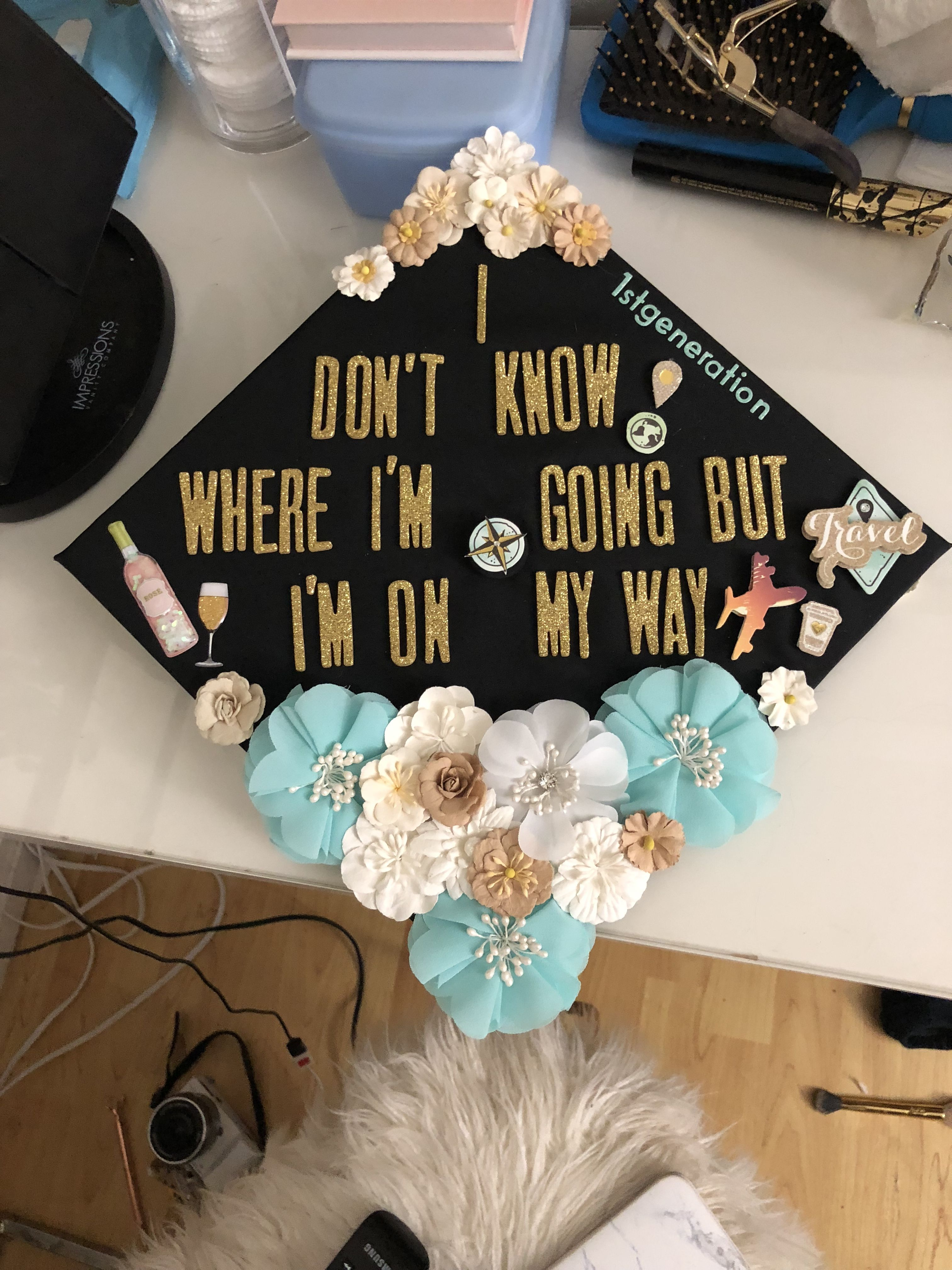 Graduation Cap I Don T Know Where I M Going But I M On My Way