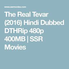 The Real Tevar (2016) Hindi Dubbed DTHRip 480p 400MB | SSR