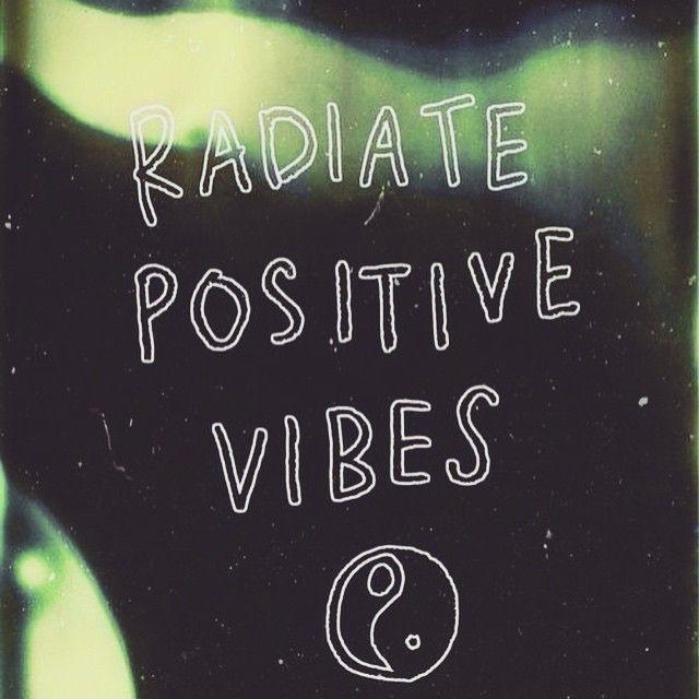 Radiate Positive Vibes Radiate Positive Vibes Positive Quotes
