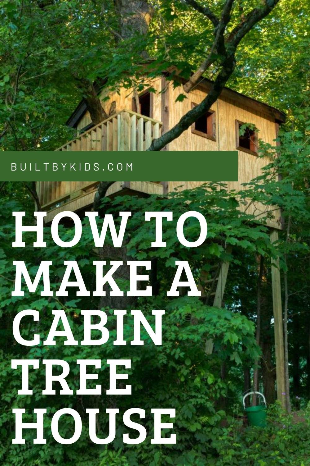 How We Built a Cabin Treehouse | Built by Kids in 2020 ...