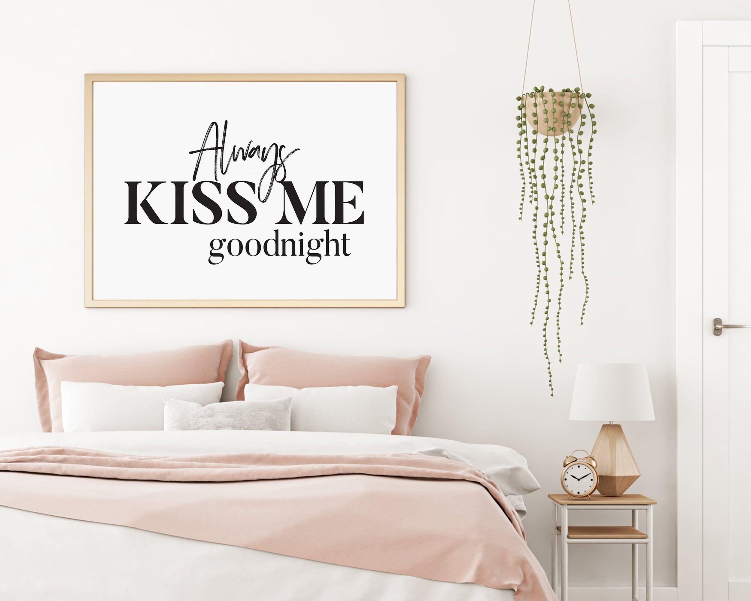 Always Kiss Me Good Night Sign Master Bedroom Sign Always Kiss