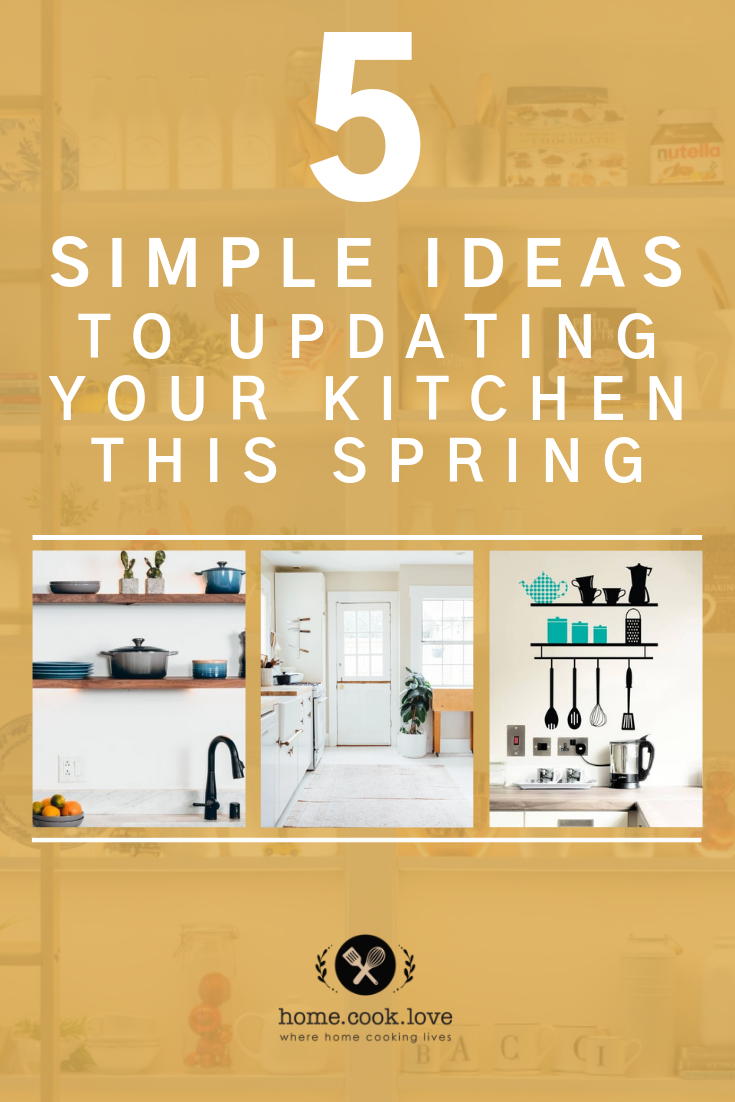 Five Simple Ideas to Updating Your Kitchen This Spring If you're looking to add some Spring magic into your heart of the home, read on as I have 5 simple yet gorgeous ideas to given that kitchen a little update. And the best part? There're no renovation tools required.