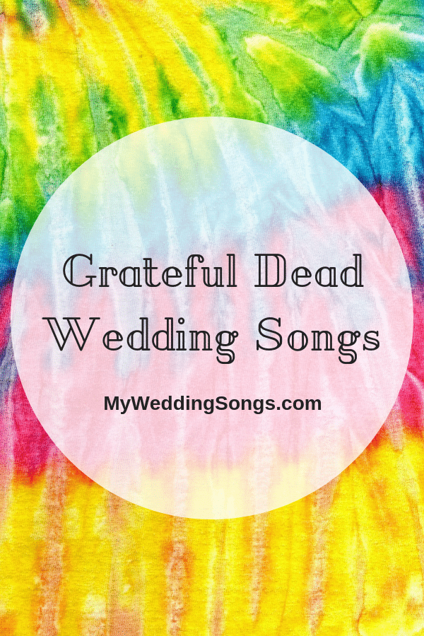Grateful Dead Wedding Songs To Add A Touch Of Grey To Your Special Day Grateful Dead Wedding Songs Grateful Dead Quotes