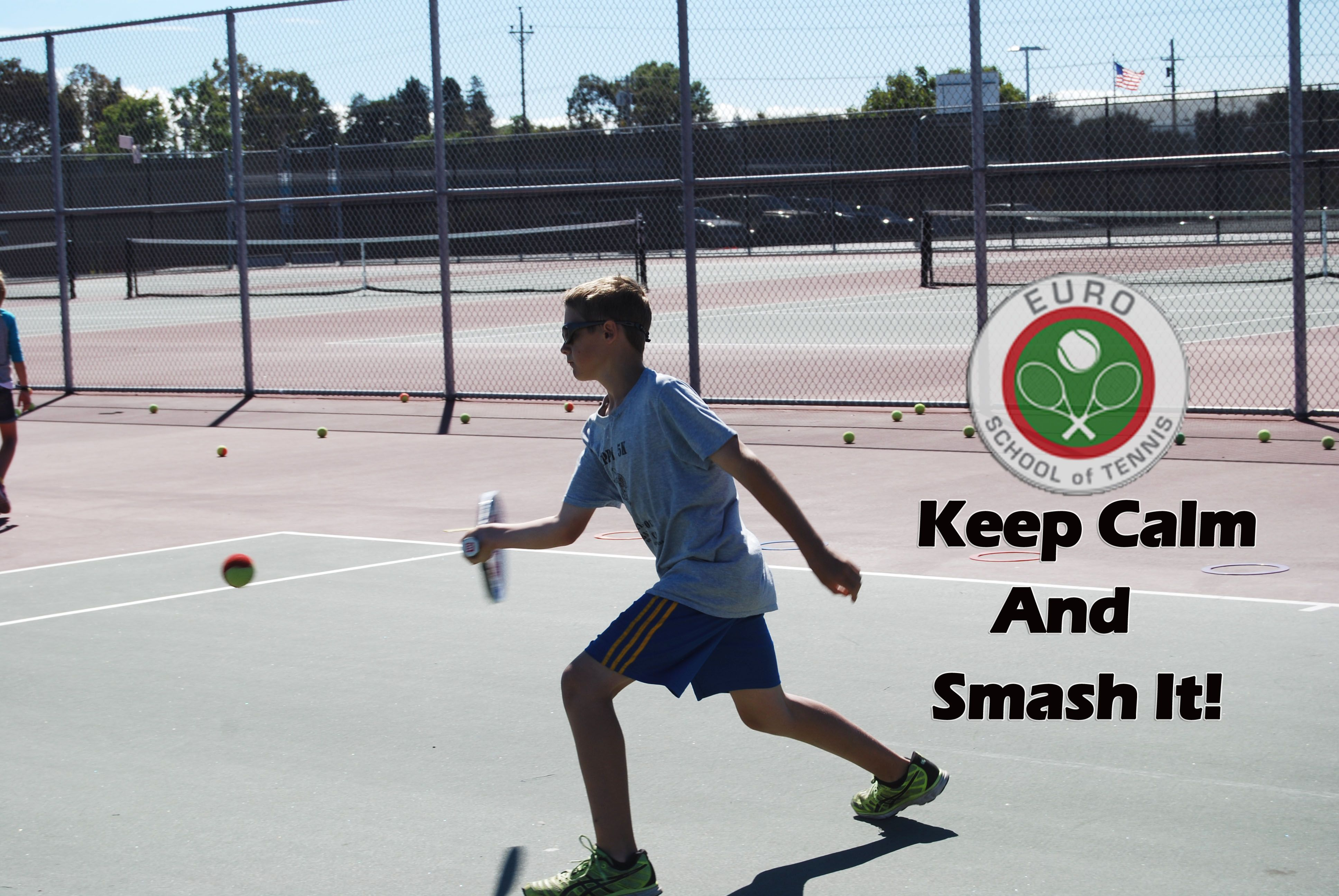 Keep Calm and Smash It! Keep in touch: www.euroschooloftennis.com