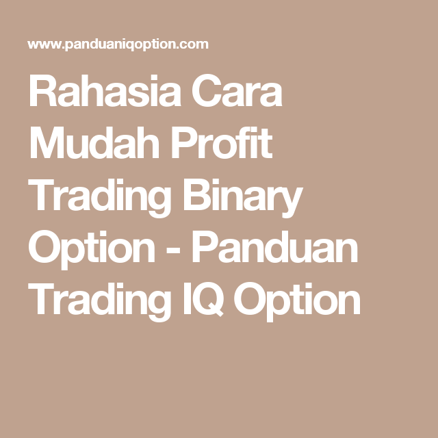Cara mudah trading binary option