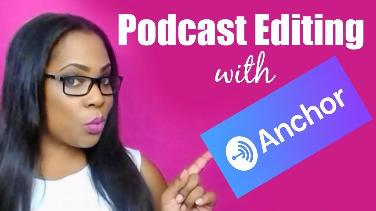 Anchor.FM How to edit and publish podcasts with Anchor How