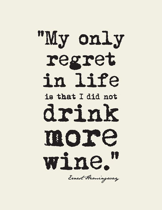 Ernest Hemingway Quote - Drink More Wine- Art Print by ...
