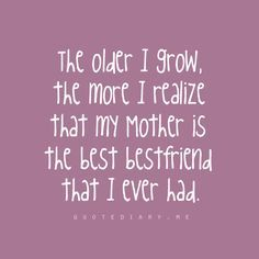 Best Friend Quotes Tumblr That My Mother Is The Best Freind