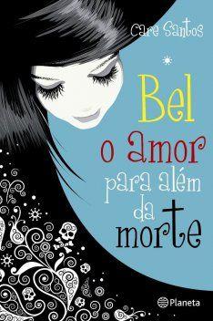 Bel o amor para além da morte by Care Santos