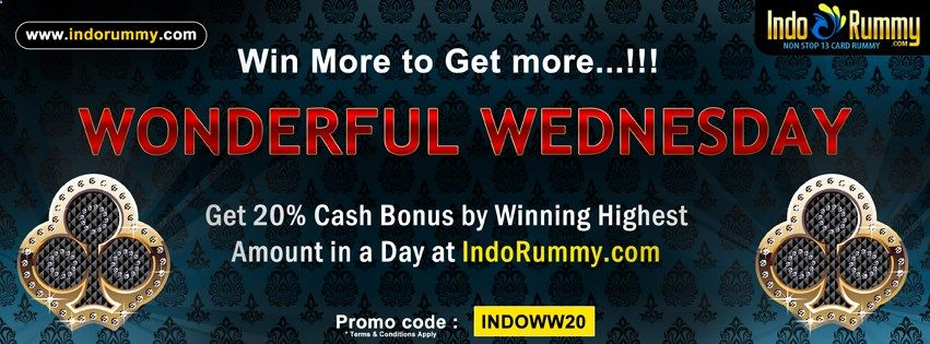 WONDERFUL WEDNESDAY !!! Get 20% Cash Bonus by Winning Highest Amount in a Day at #IndoRummy Use Promo Code : #INDOWW20 & Win Amazing #Cash Prizes.... Play #Rummy only at www.indorummy.com