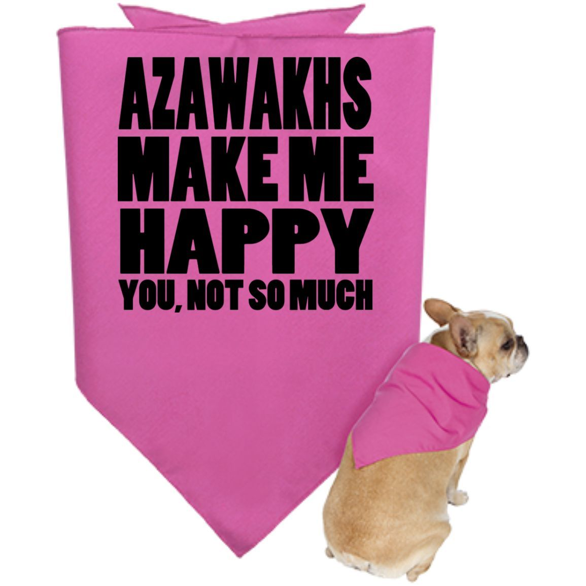 Azawakhs Make Me Happy You Not So Much Dog Bandanas