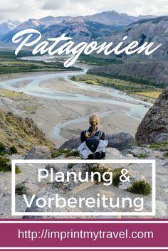 Meine Patagonien Rundreise: Planung & Vorbereitung | Reiseblog & Fotografieblog aus Österreich