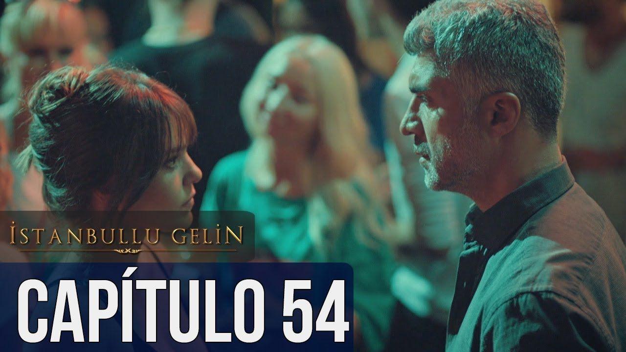 La Novia De Estambul Capítulo 54 Audio Español İstanbullu Gelin Youtube Youtube Movie Posters Movies