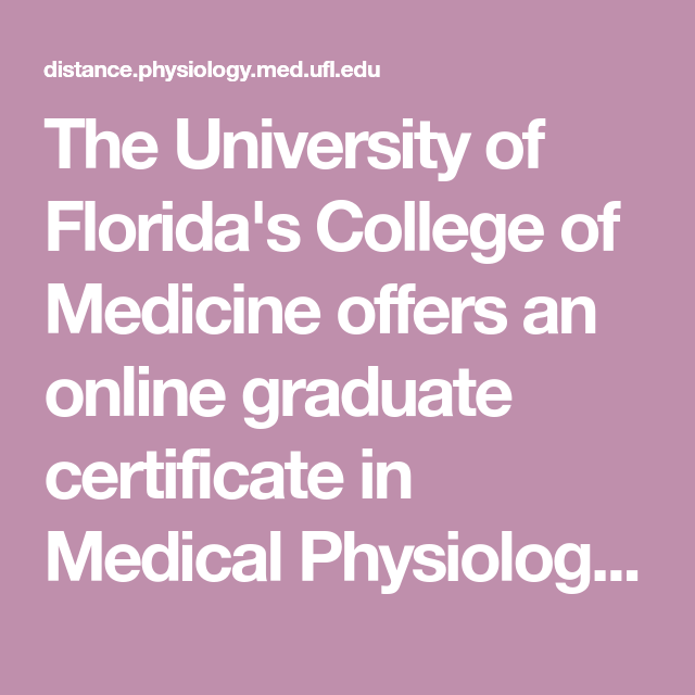 The University Of Floridas College Of Medicine Offers An Online