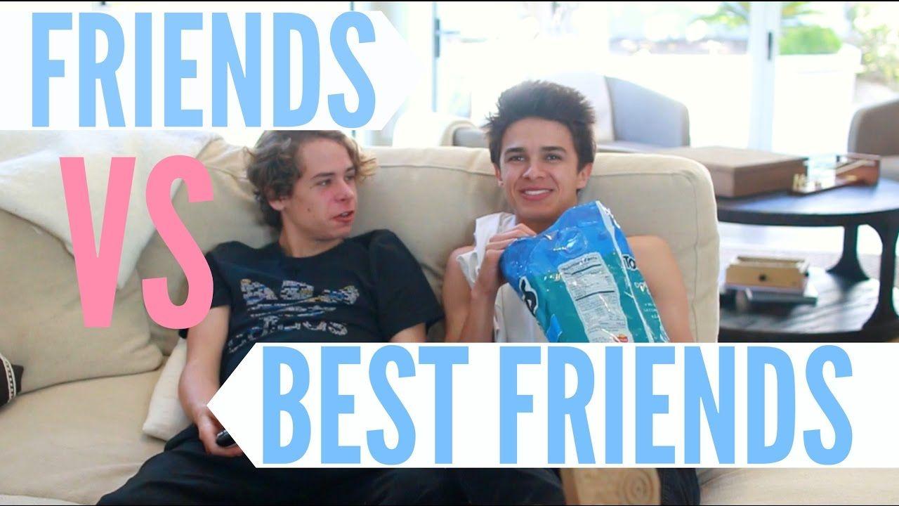 Friends Vs Best Friends Brent Rivera Brent Rivera Best Friends Brent