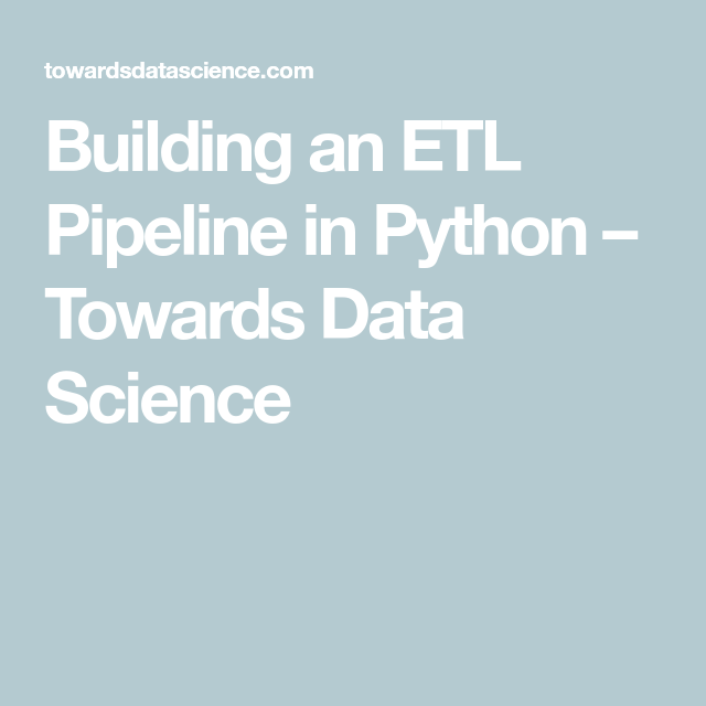 Building an ETL Pipeline in Python | Data Science | Data