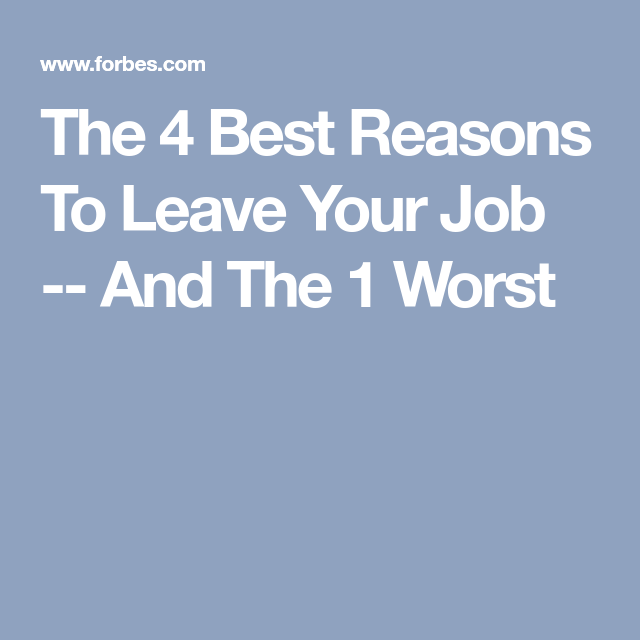 The 4 best reasons to leave your job and the 1 worst job the 4 best reasons to leave your job and the 1 worst thecheapjerseys Image collections