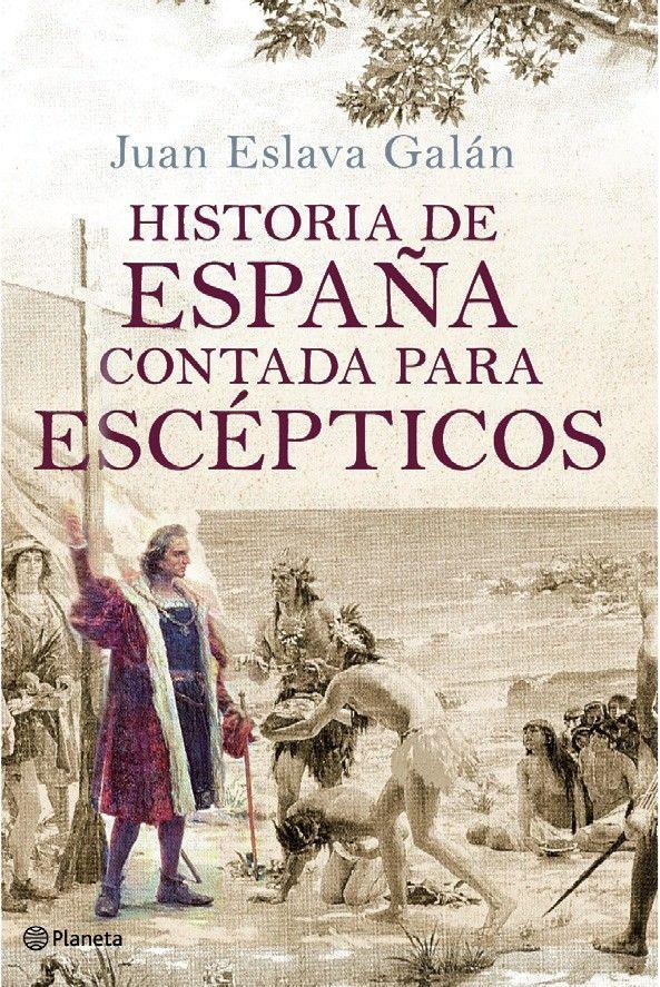 historia-de-espana-contada-para-escepticos  MUY BUENA y muy amena de leer