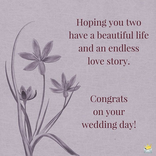 Hoping You Two Have A Beautiful Life And An Endless Love Story Congrats On Your Wedding Day