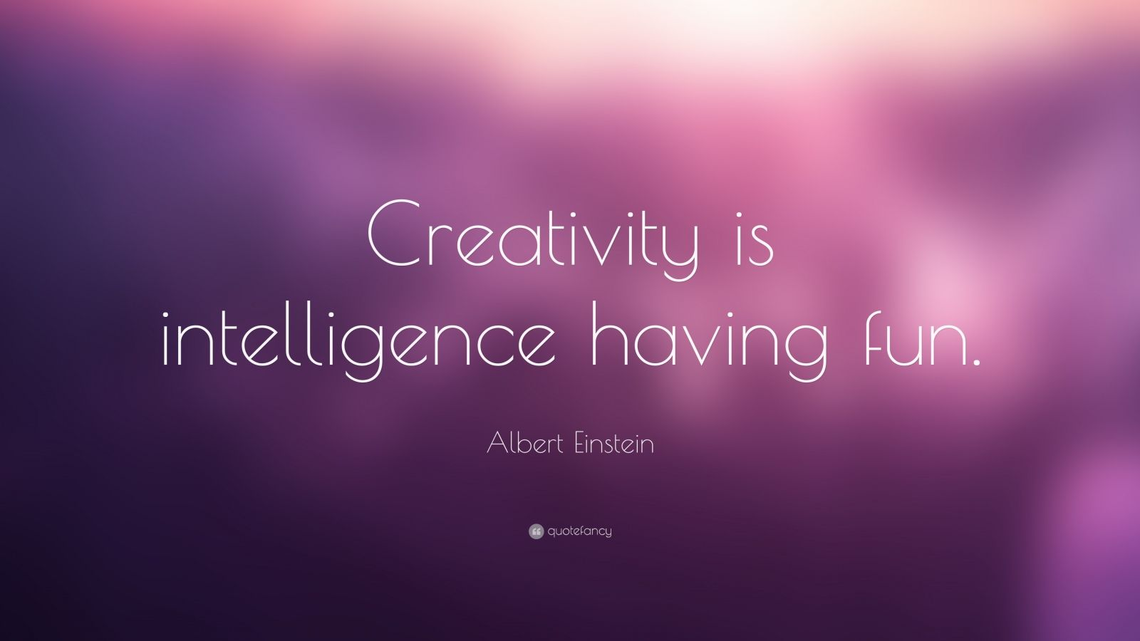 10 Albert Einstein Quote Creativity Is Intelligence Having Fun Information Creativity is intelligence having fun.