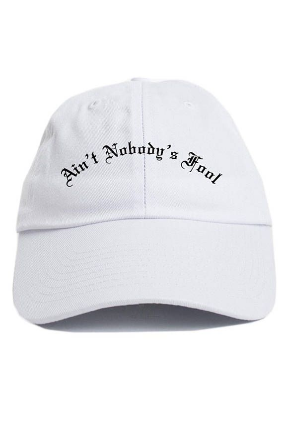 7aa6b965998 Ain t Nobody s Fool Custom Dad Hat Adjustable Baseball Cap New - White