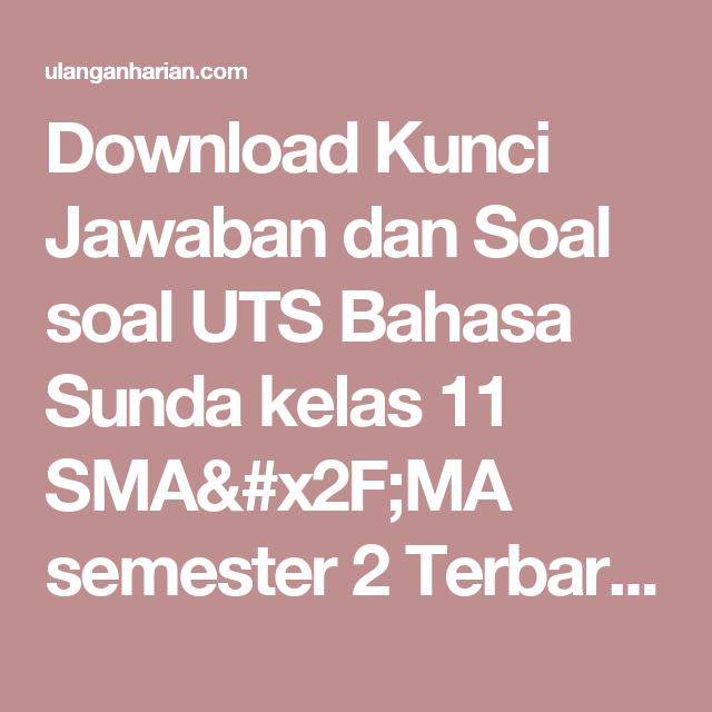 Download Kunci Jawaban Dan Soal Soal Uts Bahasa Sunda Kelas 11 Sma X2f Ma Semester 2 Terbaru Dan Terlengkap Ulanganhari Matematika Kelas 5 Bahasa Matematika