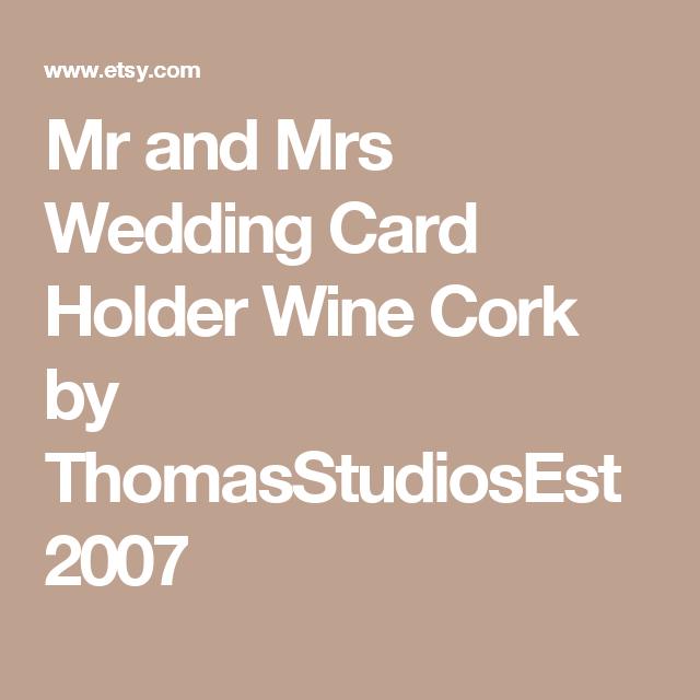 Mr and Mrs Wedding Card Holder Wine Cork by ThomasStudiosEst2007