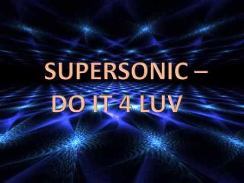 Supersonic - Do It 4 Luv