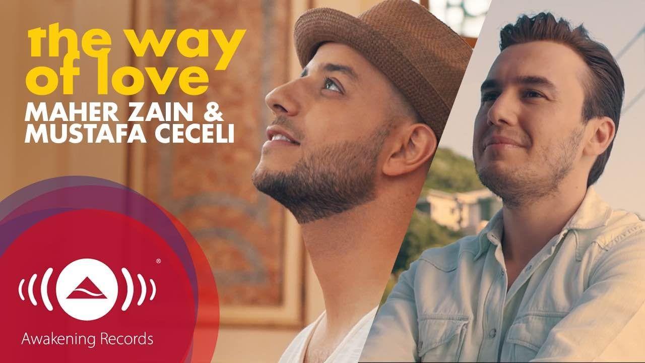 Maher Zain Mustafa Ceceli The Way Of Love Official Music Video Maher Zain Music Videos Youtube Videos Music