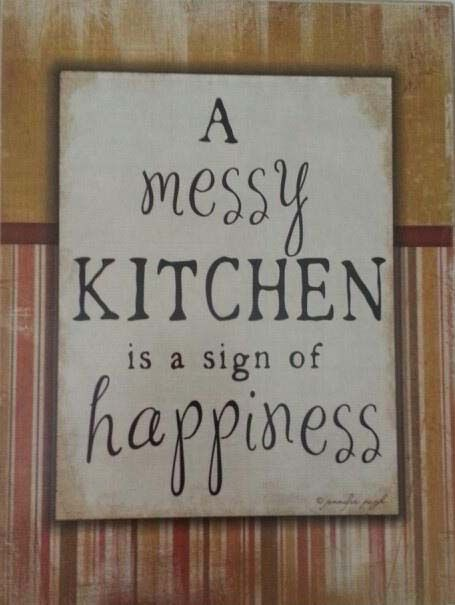 messy kitchen kitchen quotes messy kitchen quotes on kitchen quotes id=76350