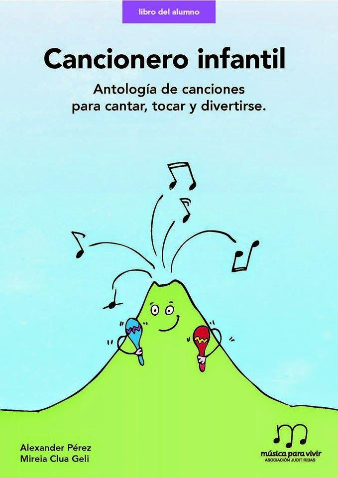 Antologia De Canciones Para Cantar Tocar Y Divertirse De Www Asociacionmusicaparavivir O Cancionero Infantil Musica Preescolar Canciones Infantiles Preescolar
