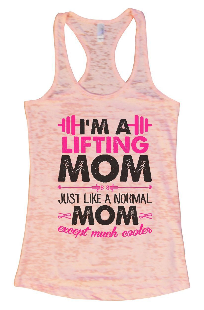 I'M A LIFTING MOM JUST LIKE A NORMAL MOM Except Much Cooler Burnout Tank Top By Funny Threadz