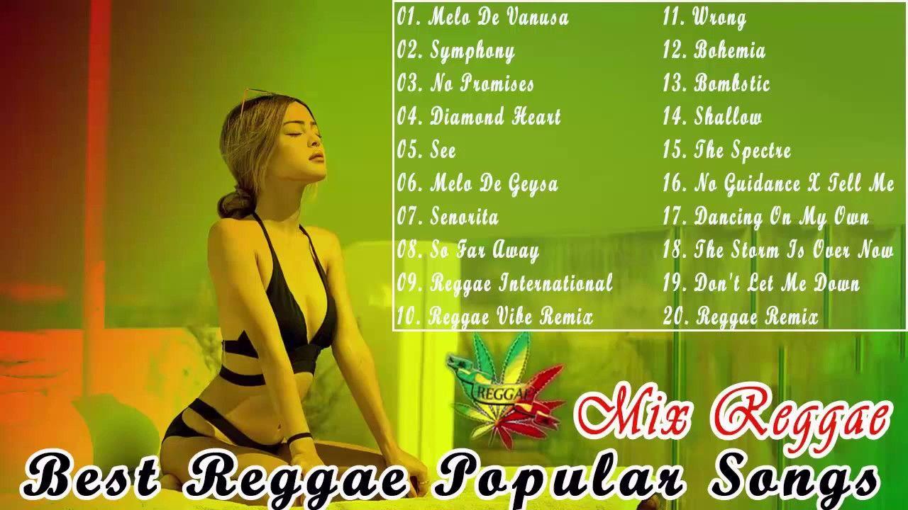 Best Reggae 2019 Top 100 Popular Reggae Songs 2019 New Romantic Regg In 2020 Songs Reggae Romantic