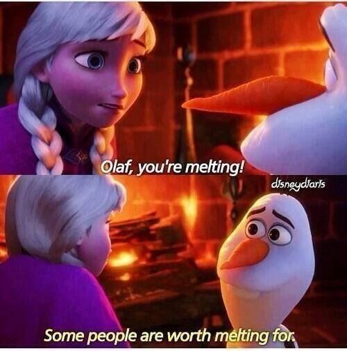 Some people are worth melting for ❄️ Frozen