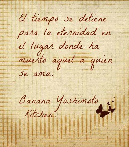 Banana yoshimoto frase del libro kitchen frases for Kitchen banana yoshimoto