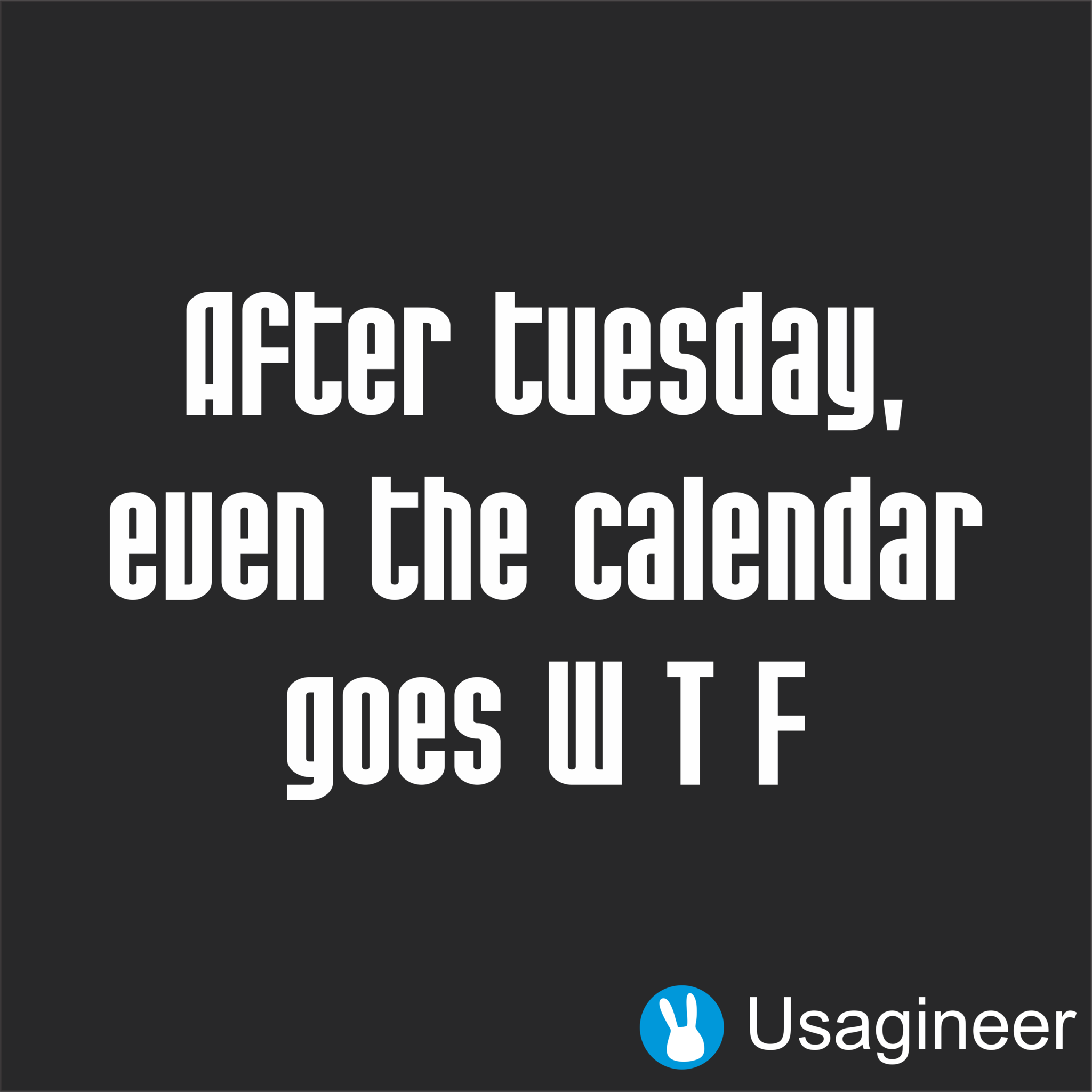 After tuesday even the calendar goes w t f quote decal sticker haha funny funny stuff