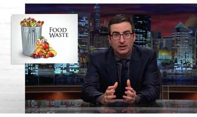 Watch John Oliver Shames America For Excessive Food Waste