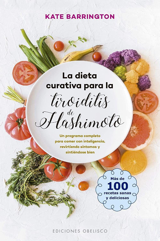 La Dieta Curativa Para La Tiroiditis De Hashimoto Salud Y Vida Natural Ebook Barrington Ka Tiroiditis De Hashimoto Tiroiditis Alimentos Para Hipotiroidismo