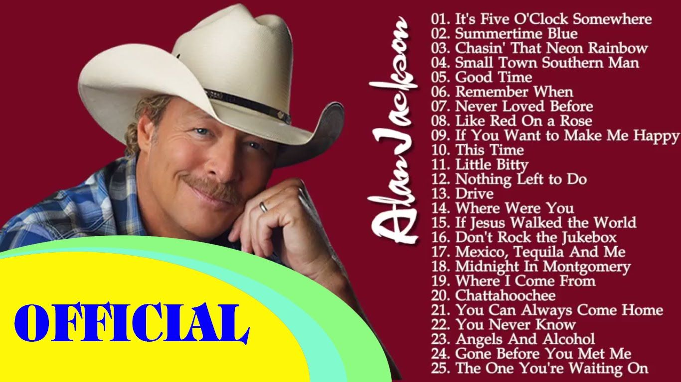 Alan Jackson Greatest Hits Best Songs Of Alan Jackson With