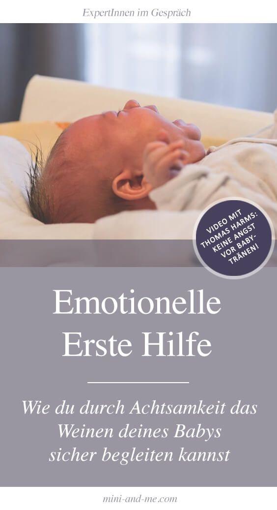 Emotionelle Erste Hilfe für Eltern nach Thomas Harms: Wie du durch Achtsamkeit das Weinen deines Babys sicher begleiten kannst (Mini and Me, Selbstanbindung, Achtsamkeit, Kinder begleiten, Leuchtturm sein, Sichere Bindung) #beziehungsorientiert #kinderbegleiten #emotionelleerstehilfe