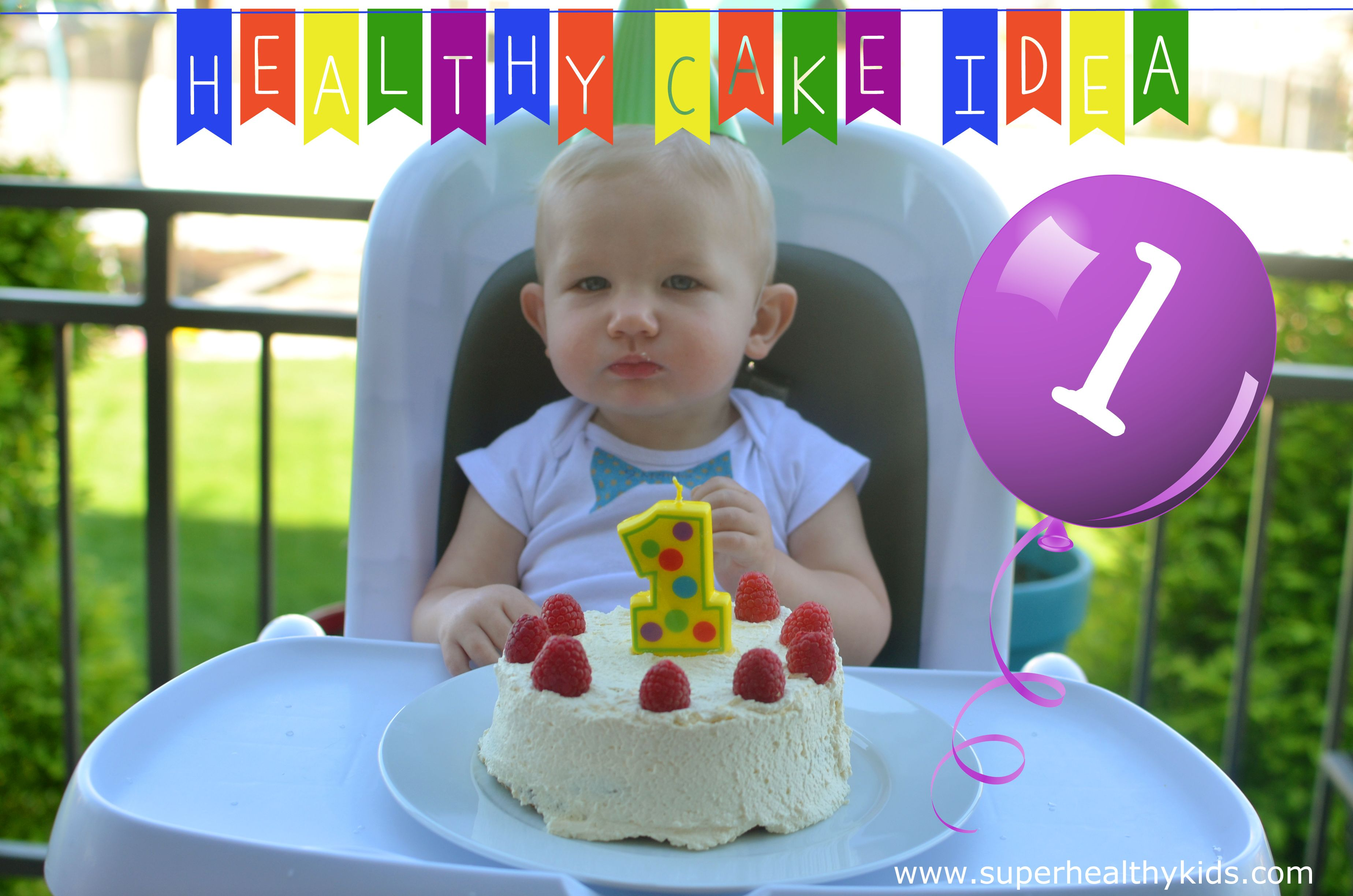 Babies first birthday cake idea healthyparties from Super Healthy