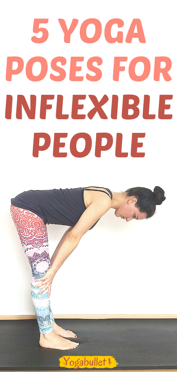 Yoga for the inflexible: 5 poses anyone can do