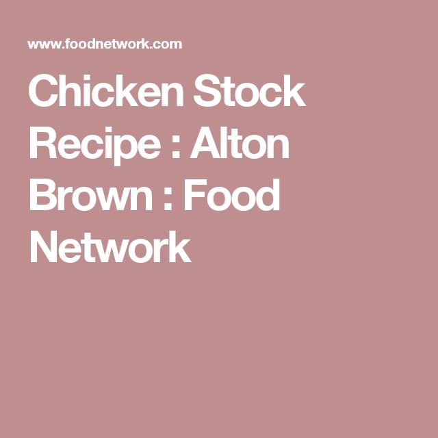Chicken Stock Recipe : Alton Brown : Food Network