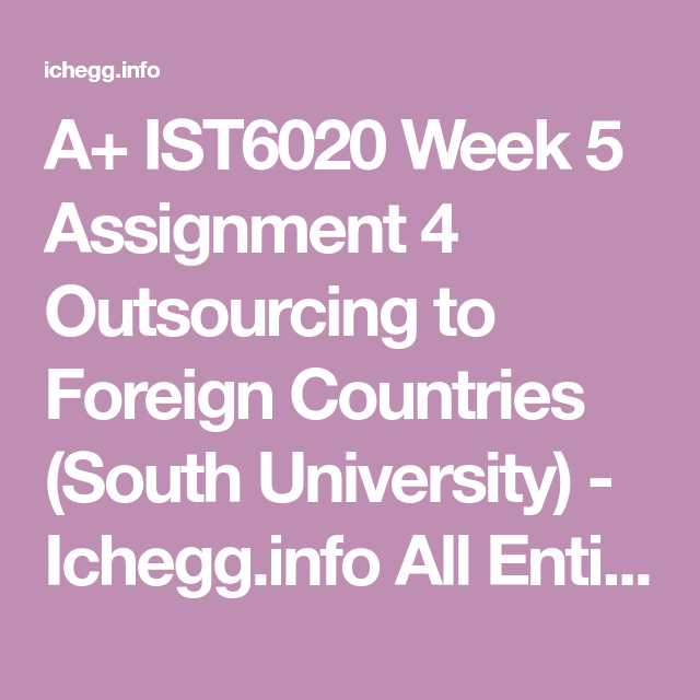IST6020 Week 5 Assignment 4 Outsourcing to Foreign ...