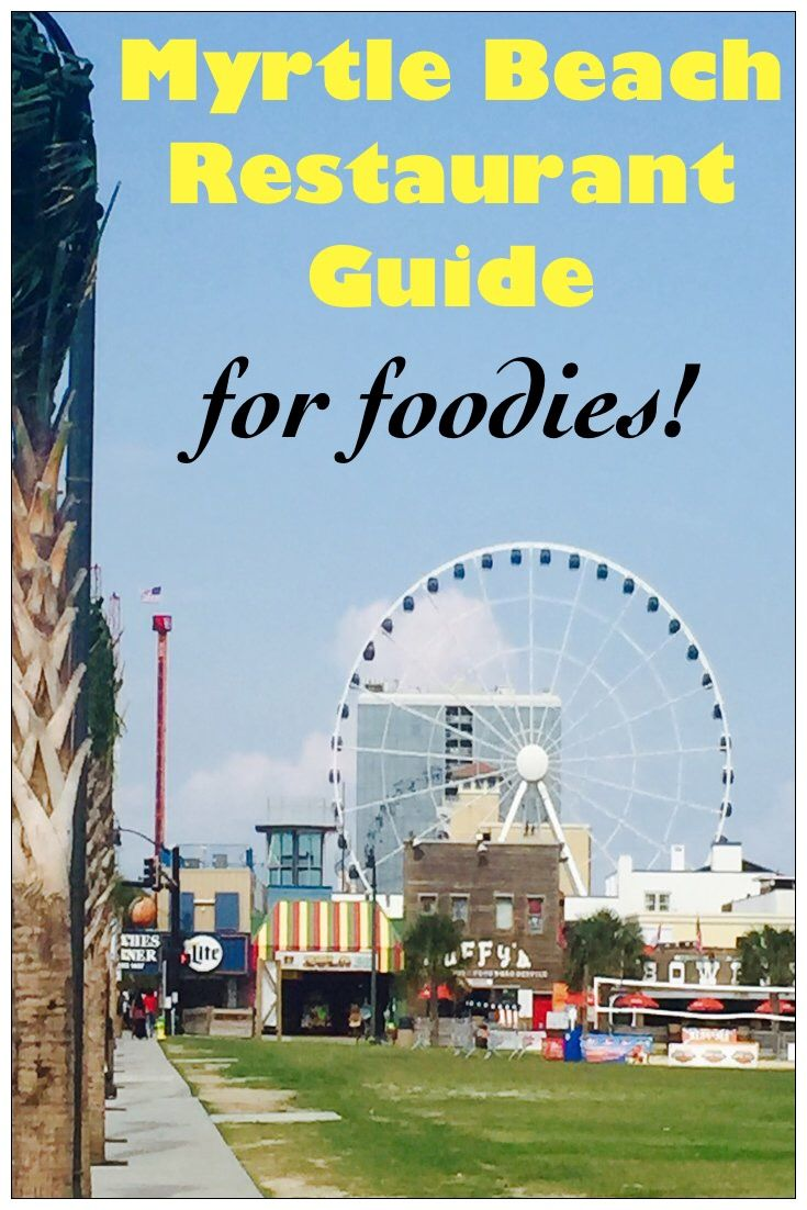 A List Of Great Restaurants Along The Grand Strand In Myrtle Beach Places To Eat Include Seafood Fine Dining Steakhouses French Bistro