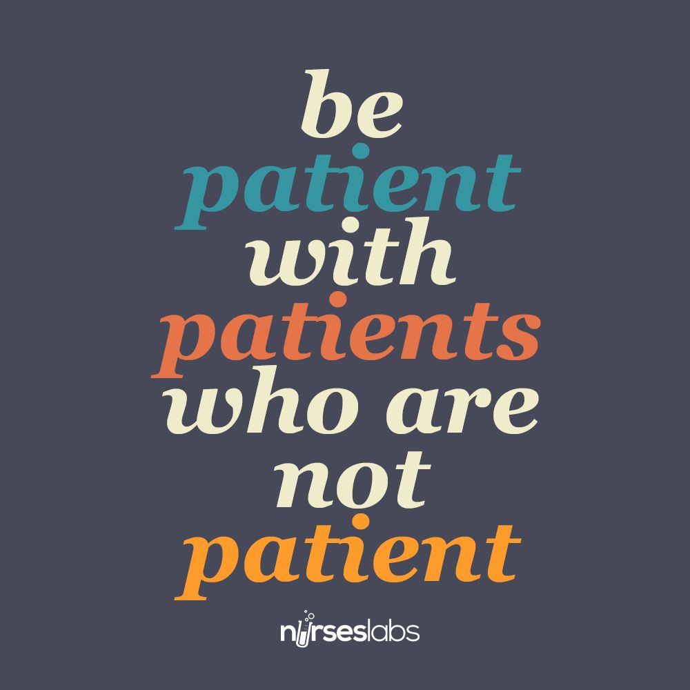 80 Nurse Quotes To Inspire Motivate And Humor Nurses Nurse Quotes Inspirational Be Patient Quotes Nurse Quotes