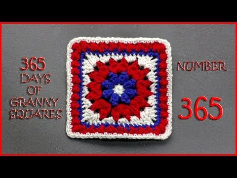 365 Days of Granny Squares Number 365 - YouTube   365 Days of Granny ...