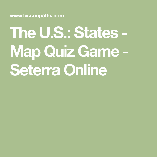 State Map Quiz Game.The U S States Map Quiz Game Seterra Online Challenge A