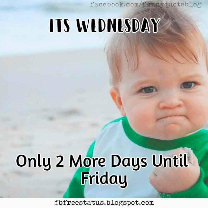 It S Wednesday Funny Happy Wednesday Meme With Wednesday Quotes Funny Wednesday Quotes Funny Wednesday Memes Wednesday Humor