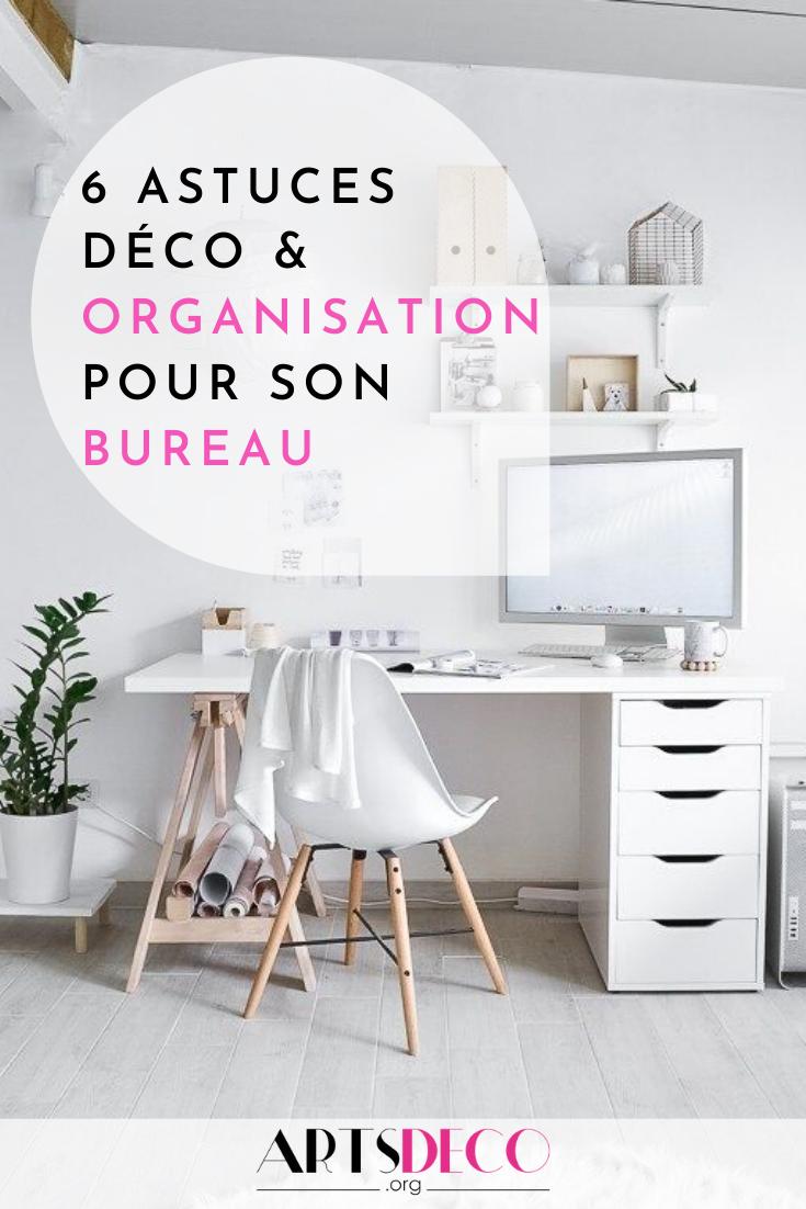 Décorer Son Bureau Au Travail 6 astuces pour organiser et décorer son bureau - artsdeco